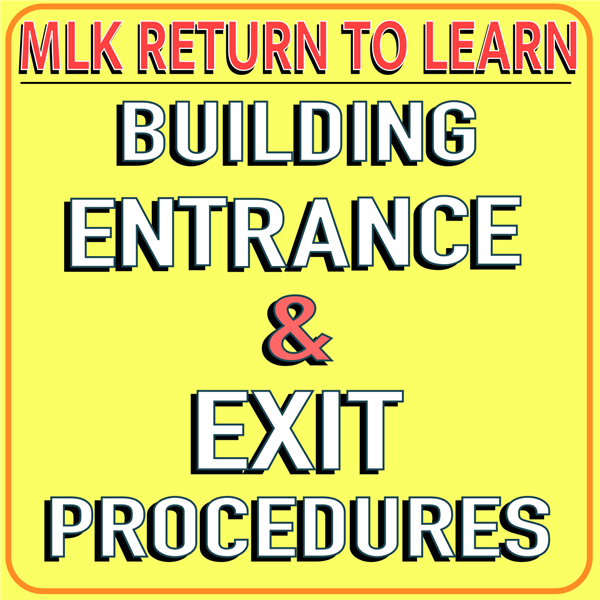 MLK Entrance and Exit Procedures