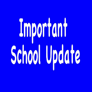 Important School Update